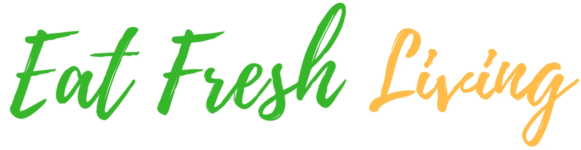Eat Fresh Living - Food Blog
